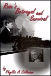 Roses Betrayal and Survival  by  Phyllis A. Collmann