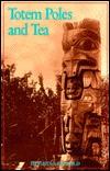 Totem Poles and Tea Eldon Lee