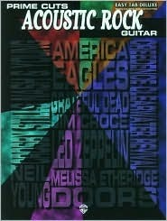 Prime Cuts -- Acoustic Rock Guitar: Easy Tab Deluxe  by  Alfred A. Knopf Publishing Company, Inc.