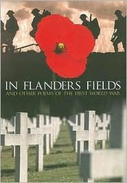 In Flanders Field: And Other Poems of the First World War Brian John Busby
