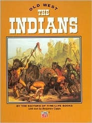 The Indians (The Old West Series) Benjamin Capps