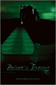 Poisons Treasures  by  Andrea Dean Van Scoyoc
