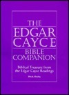 Edgar Cayce Bible Companion: Biblical Treasure from the Readings  by  Richard Daily
