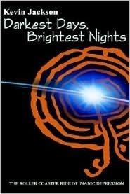 Darkest Days, Brightest Nights  by  Kevin Jackson