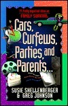 Cars, Curfews, Parties, and Parents  by  Susie Shellenberger