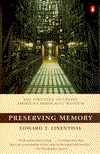 Preserving Memory: The Making of the United States Holocaust Memorial Museum Edward Tabor Linenthal