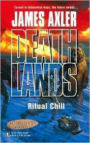 Ritual Chill (Altered States, #1) (Deathlands, #71) James Axler