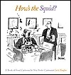 Hows the Squid? A Book of Food Cartoons  by  Jack Ziegler