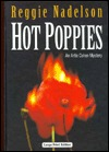 Hot Poppies  by  Reggie Nadelson