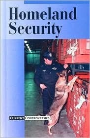 Homeland Security: Current Controversies  by  Andrea C. Nakaya