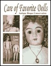 Care of Favorite Dolls: Antique Bisque Conservation Mary Caruso