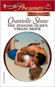 The Spanish Dukes Virgin Bride (Innocent Mistress, Virgin Bride, #1) (Harlequin Presents, #2679)  by  Chantelle Shaw