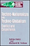 Techno-Nationalism and Techno-Globalism: Conflict and Cooperation Sylvia Ostry