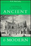 Ancient and Modern: A Short History of the Church of Ireland  by  R.B. MacCarthy