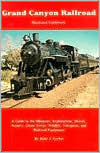Grand Canyon Railroad Illustrated Guide Book  by  Rudy J. Gerber