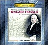 The Declaration Of Independence And Benjamin Franklin Of Pennsylvania  by  Kathy Furgang