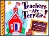 Teachers Are Terrific!  by  Lila Rose Kennedy