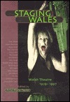 Staging Wales: Welsh Theatre, 1979-1997  by  Anne-Marie Taylor