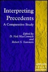 Interpreting Precedents: A Comparative Study Neil MacCormick