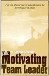 The Motivating Team Leader NT  by  Lewis Losoncy