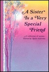 A Sister is a Very Special Friend  by  Robin Andrews