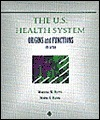 The U.S. Health System: Origins and Functions Marshall W. Raffel