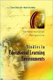 Studies In Educational Learning Environments: An International Perspective  by  Swee Chiew Goh