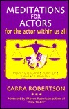 Meditations for Actors : For the Actor Within Us All  by  Carra Robertson