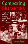 Comparing Nurseries: Staff and Children in Italy, Spain and the UK Helen Penn