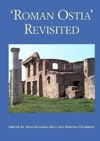Roman Ostia Revisited: Archaeological and Historical Papers in Memory of Russell Meiggs Amanda Claridge