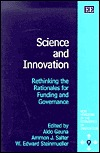 Science And Innovation: Rethinking The Rationales For Funding And Governance (New Horizons In The Economics Of Innovation Series)  by  Aldo Geuna
