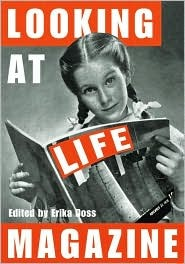 Looking at Life Magazine  by  Erika Doss