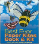 Best Ever Paper Kites Book & Kit  by  Norman Schmidt