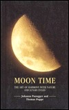 Moon Time: The Art of Harmony with Nature and Lunar Cycles Johanna Paungger