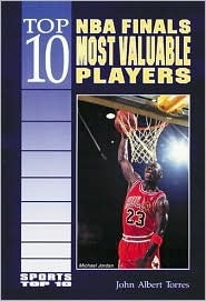 Top 10 NBA Finals Most Valuable Players  by  John A. Torres