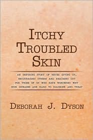 Itchy Troubled Skin  by  Deborah J. Dyson