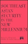Southeast Asian Security in the New Millennium  by  Richard J. Ellings