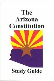 The Arizona Constitution Study Guide  by  Academic Solutions Inc.