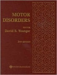Motor Disorders David S. Younger