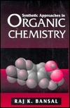 Synthetic Approaches in Organic Chemistry Rajeev K. Bansal