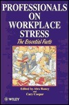 Professionals on Workplace Stress - The Essential Facts  by  Cary L. Cooper