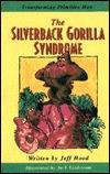 The Silverback Gorilla Syndrome: Transforming Primitive Man  by  Jeff Hood