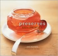 Preserves: Jellies, Pickles and Liqueurs Lindy Wildsmith