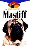 The Mastiff: An Owners Guideto a Happy Healthy Pet John M. Becknell