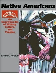 Native Americans: An Encyclopedia of History, Culture, and Peoples (2v) Barry Pritzker
