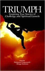 Triumph: Inspiring True Stories of Challenge and Spiritual Growth Nechamia Coopersmith and Shraga Simmons