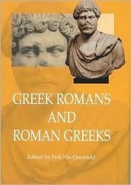 Greek Romans and Roman Greeks Karin Blomqvist