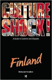 Culture Shock! Finland: A Guide to Customs and Etiquette  by  Deborah Swallow