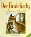 Der Findefuchs: Wie der kleine Fuchs eine Mutter bekam  by  Irina Korschunow