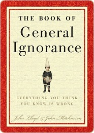 The Book of General Ignorance John Lloyd